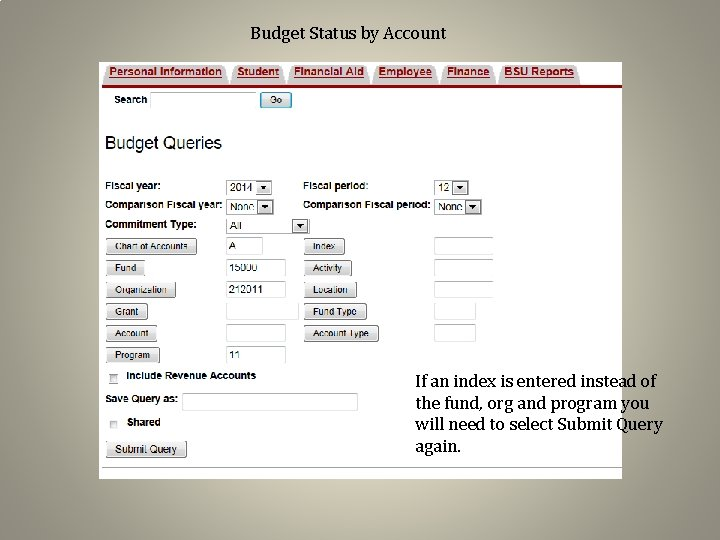 Budget Status by Account If an index is entered instead of the fund, org