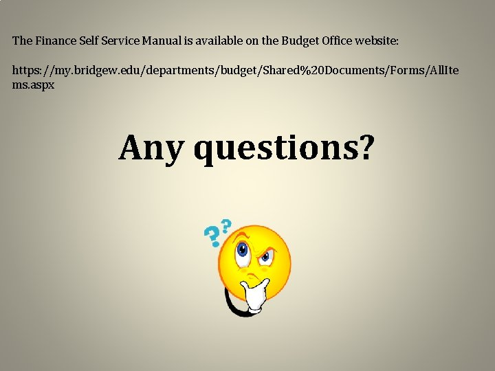 The Finance Self Service Manual is available on the Budget Office website: https: //my.