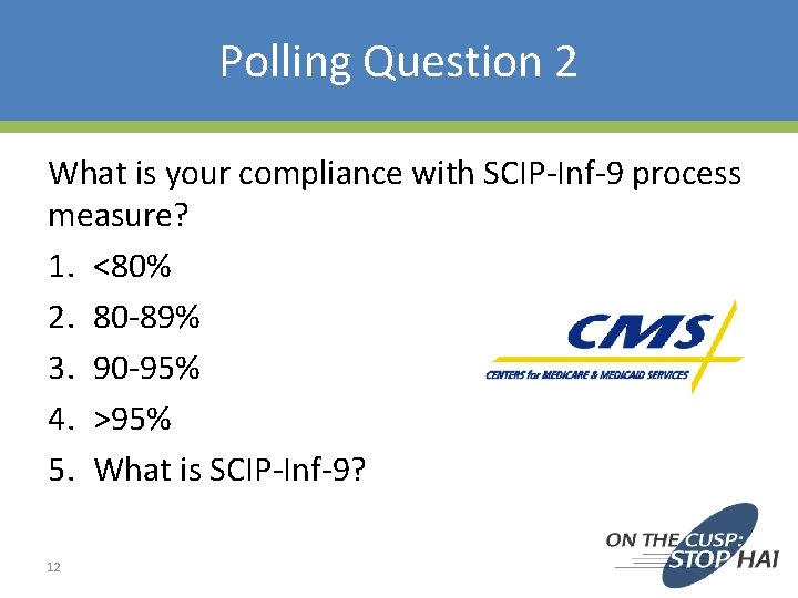 Polling Question 2 What is your compliance with SCIP-Inf-9 process measure? 1. <80% 2.