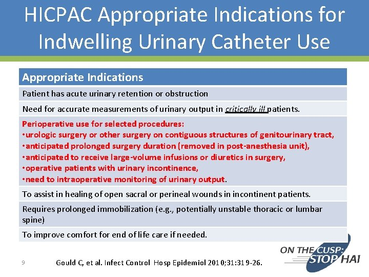 HICPAC Appropriate Indications for Indwelling Urinary Catheter Use Appropriate Indications Patient has acute urinary