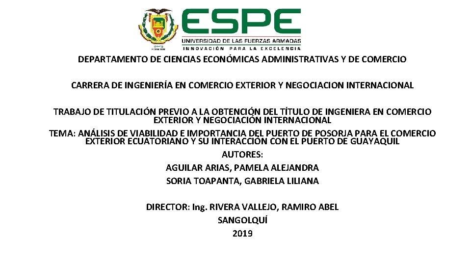 DEPARTAMENTO DE CIENCIAS ECONÓMICAS ADMINISTRATIVAS Y DE COMERCIO CARRERA DE INGENIERÍA EN COMERCIO EXTERIOR