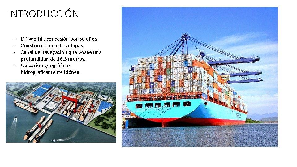 INTRODUCCIÓN - DP World , concesión por 50 años - Construcción en dos etapas