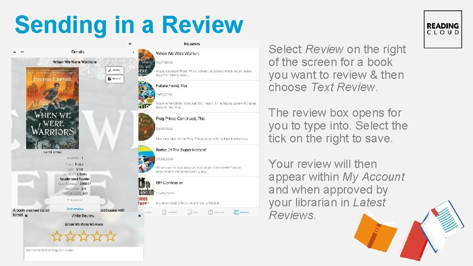 Sending in a Review Select Review on the right of the screen for a