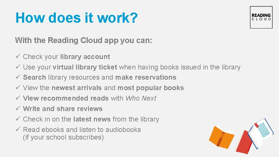 How does it work? With the Reading Cloud app you can: ü ü ü