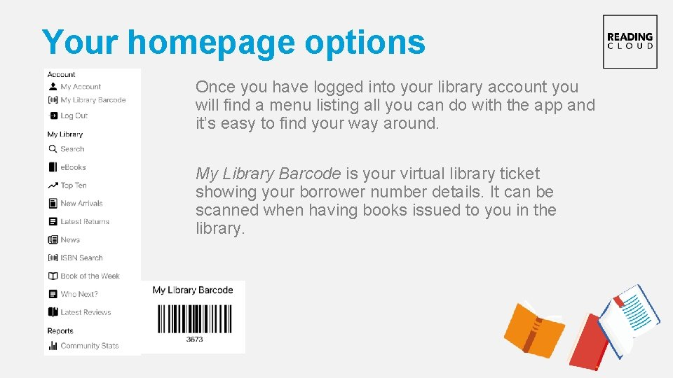 Your homepage options Once you have logged into your library account you will find