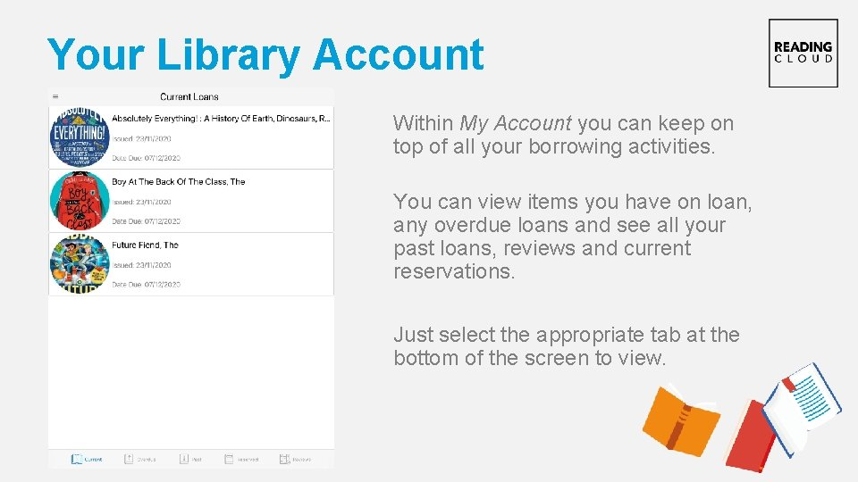 Your Library Account Within My Account you can keep on top of all your