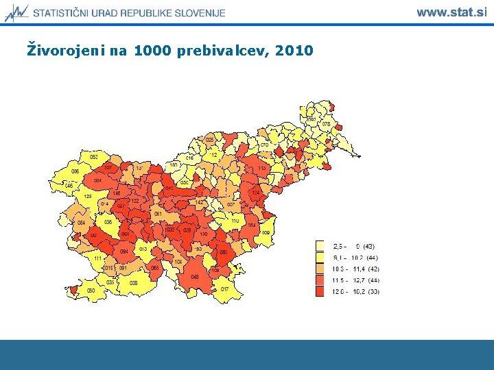 Živorojeni na 1000 prebivalcev, 2010