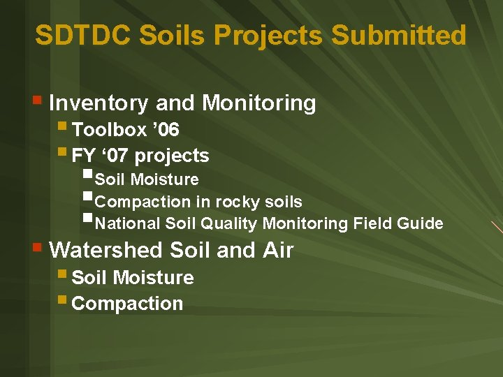 SDTDC Soils Projects Submitted § Inventory and Monitoring § Toolbox ' 06 § FY
