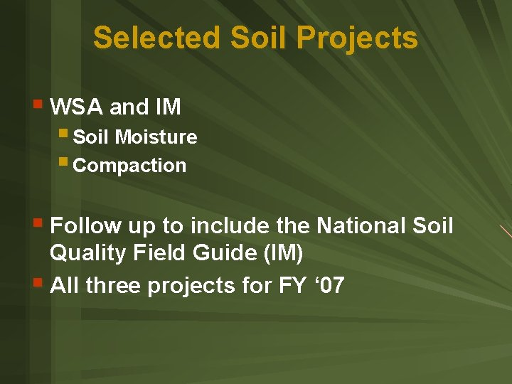 Selected Soil Projects § WSA and IM § Soil Moisture § Compaction § Follow
