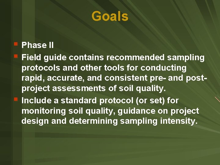Goals § Phase II § Field guide contains recommended sampling § protocols and other