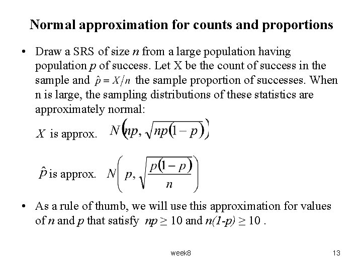 Normal approximation for counts and proportions • Draw a SRS of size n from