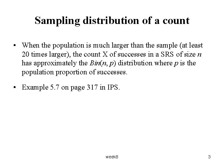 Sampling distribution of a count • When the population is much larger than the