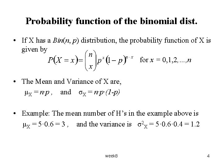 Probability function of the binomial dist. • If X has a Bin(n, p) distribution,