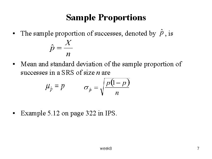 Sample Proportions • The sample proportion of successes, denoted by , is • Mean
