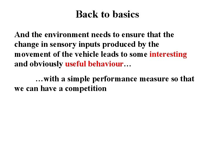 Back to basics And the environment needs to ensure that the change in sensory