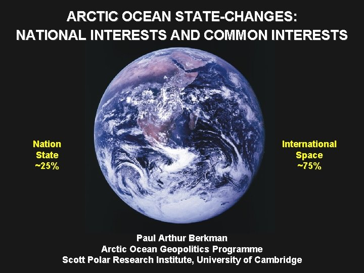 ARCTIC OCEAN STATE-CHANGES: NATIONAL INTERESTS AND COMMON INTERESTS Nation State ~25% International Space ~75%