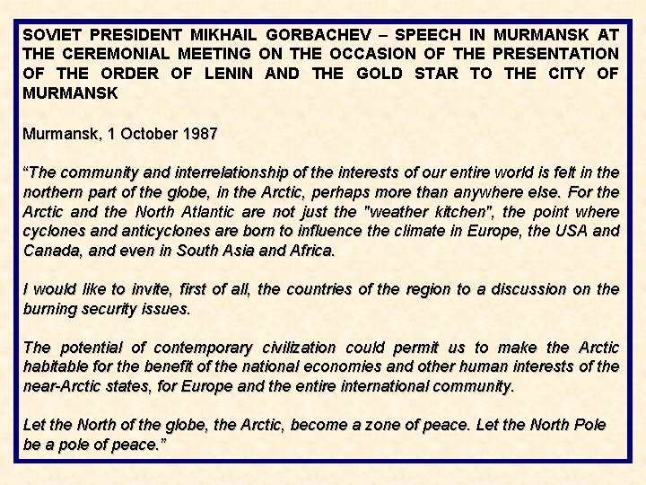 SOVIET PRESIDENT MIKHAIL GORBACHEV – SPEECH IN MURMANSK AT THE CEREMONIAL MEETING ON THE
