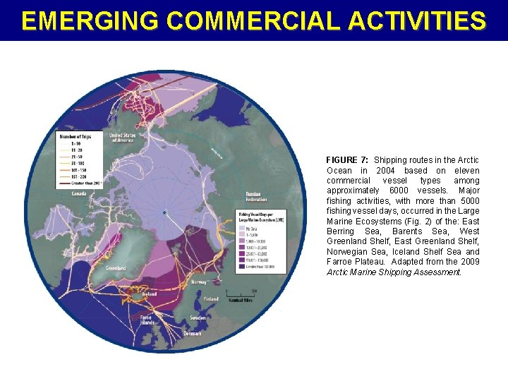 EMERGING COMMERCIAL ACTIVITIES FIGURE 7: Shipping routes in the Arctic Ocean in 2004 based