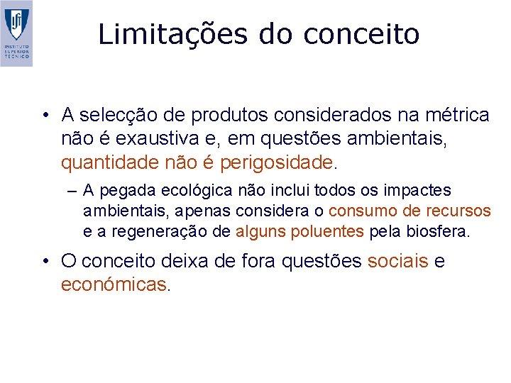 Limitações do conceito • A selecção de produtos considerados na métrica não é exaustiva