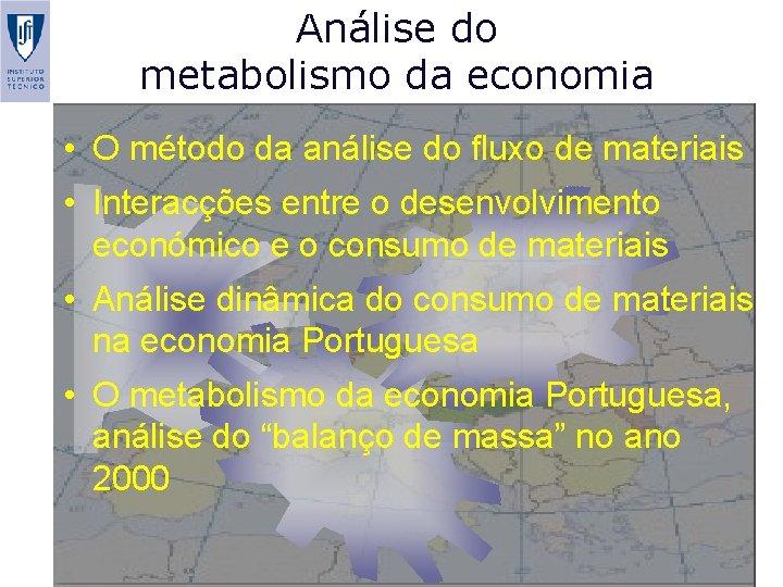 Análise do metabolismo da economia • O método da análise do fluxo de materiais
