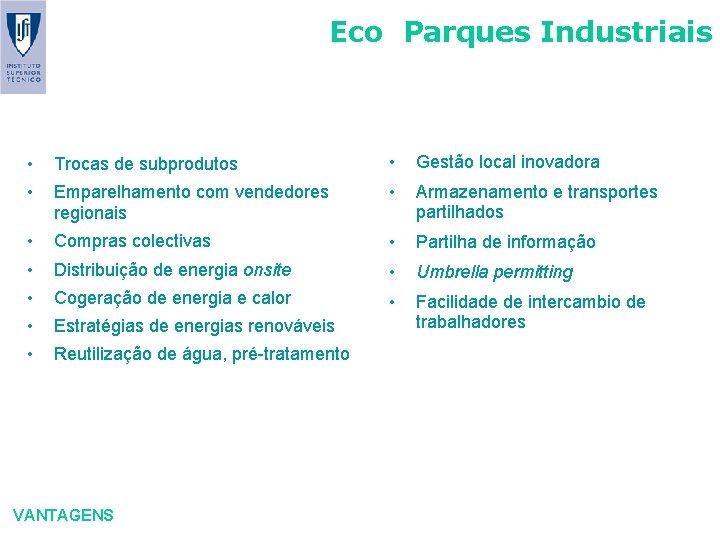Eco Parques Industriais • Trocas de subprodutos • Gestão local inovadora • Emparelhamento com