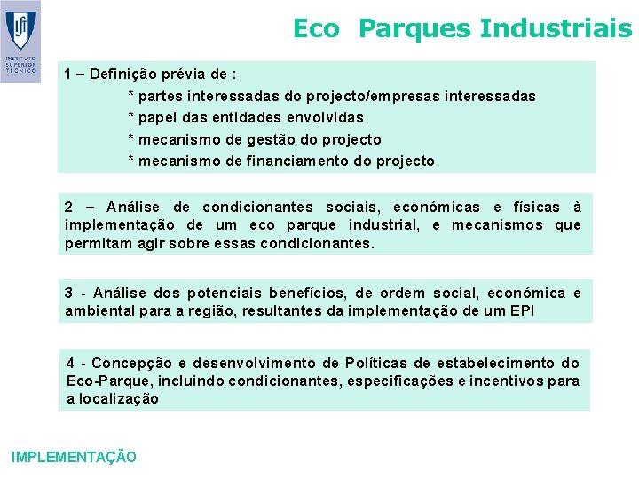 Eco Parques Industriais 1 – Definição prévia de : * partes interessadas do projecto/empresas
