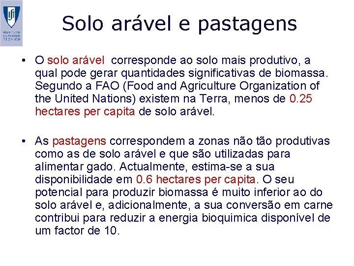 Solo arável e pastagens • O solo arável corresponde ao solo mais produtivo, a