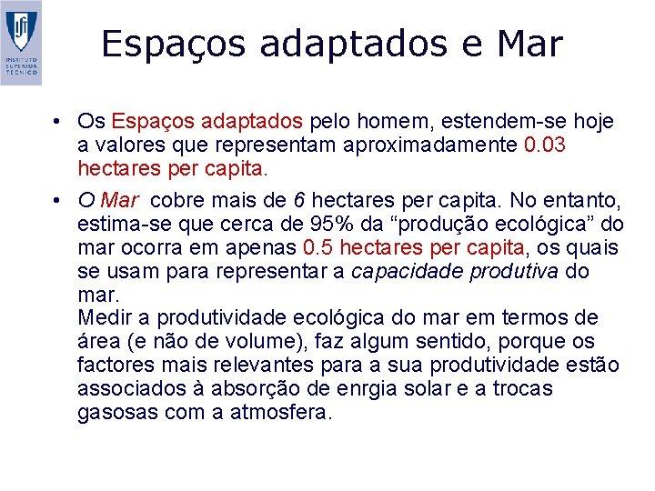 Espaços adaptados e Mar • Os Espaços adaptados pelo homem, estendem-se hoje a valores