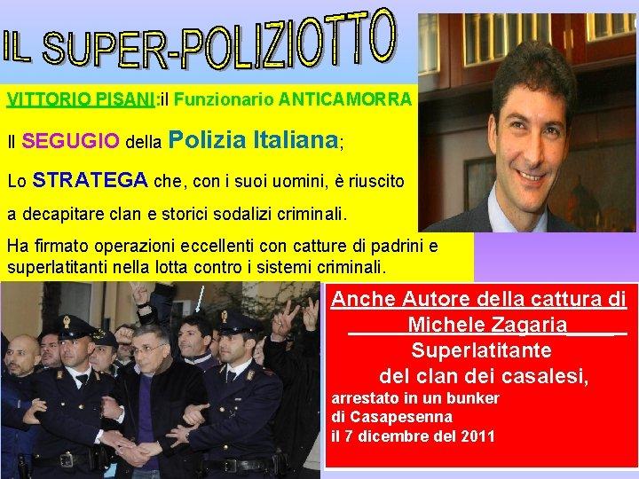 VITTORIO PISANI: il Funzionario ANTICAMORRA Il SEGUGIO della Polizia Italiana; Lo STRATEGA che, con