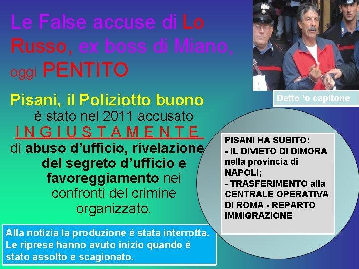 Le False accuse di Lo Russo, ex boss di Miano, oggi PENTITO Pisani, il