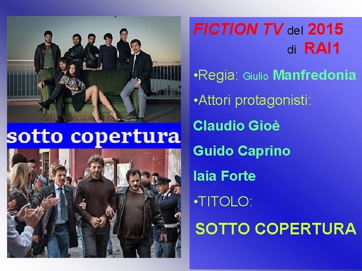 FICTION TV del 2015 di RAI 1 • Regia: Giulio Manfredonia • Attori protagonisti: