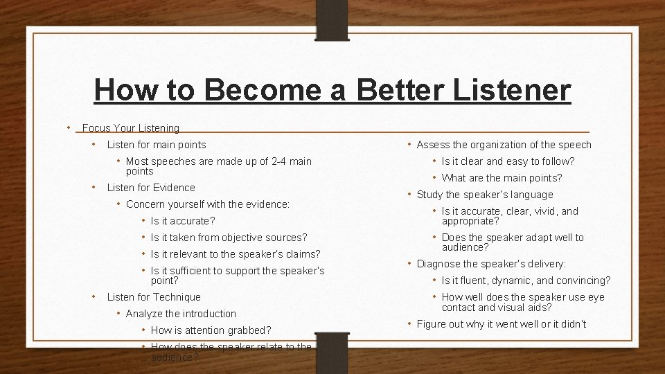 How to Become a Better Listener • Focus Your Listening • Listen for main
