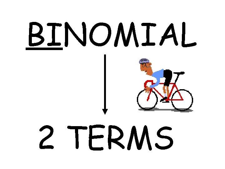 BINOMIAL 2 TERMS