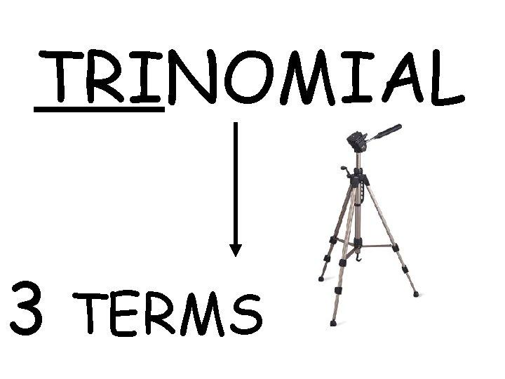 TRINOMIAL 3 TERMS
