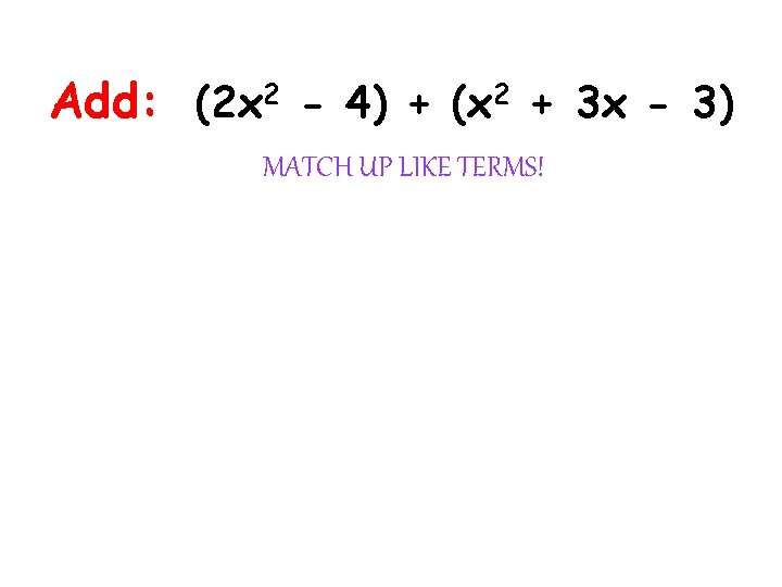 Add: (2 x 2 - 4) + (x 2 + 3 x - 3)