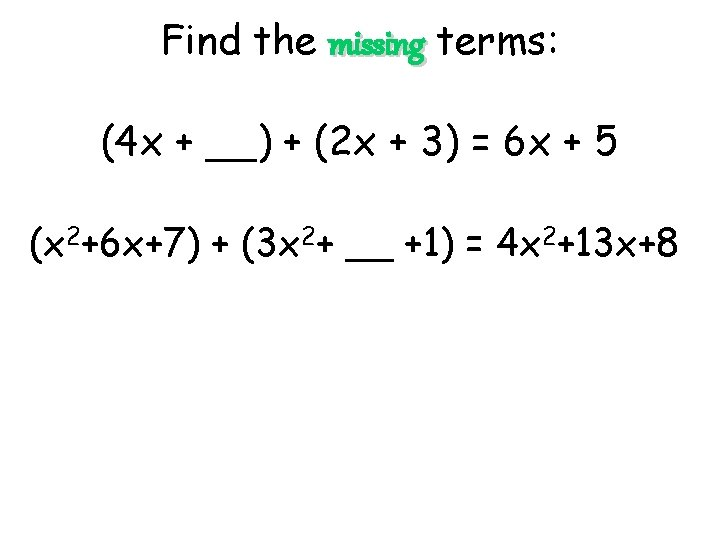 Find the missing terms: (4 x + __) + (2 x + 3) =