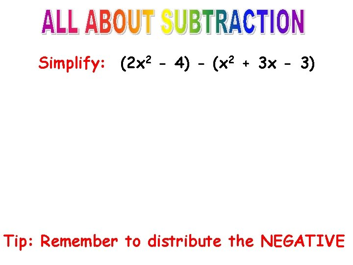 Simplify: (2 x 2 - 4) - (x 2 + 3 x - 3)
