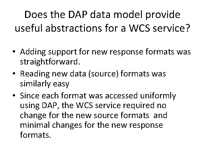 Does the DAP data model provide useful abstractions for a WCS service? • Adding