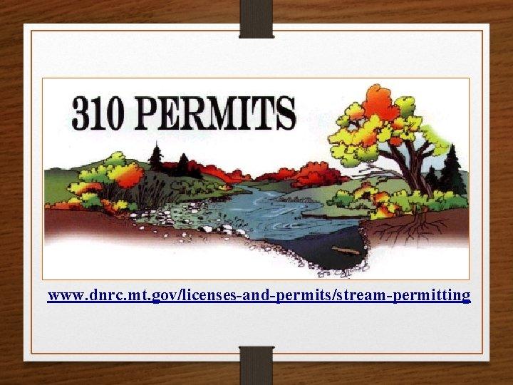 www. dnrc. mt. gov/licenses-and-permits/stream-permitting