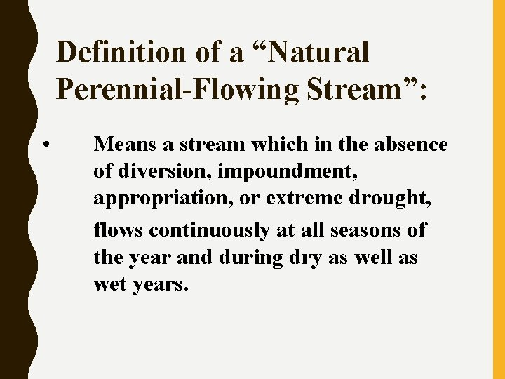 """Definition of a """"Natural Perennial-Flowing Stream"""": • Means a stream which in the absence"""