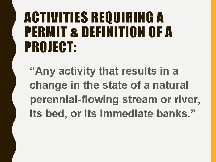 """ACTIVITIES REQUIRING A PERMIT & DEFINITION OF A PROJECT: """"Any activity that results in"""