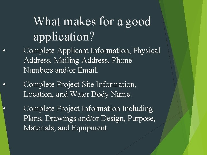 What makes for a good application? • Complete Applicant Information, Physical Address, Mailing Address,
