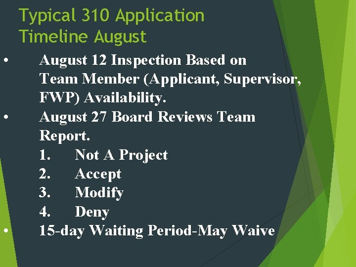 Typical 310 Application Timeline August • • • August 12 Inspection Based on Team