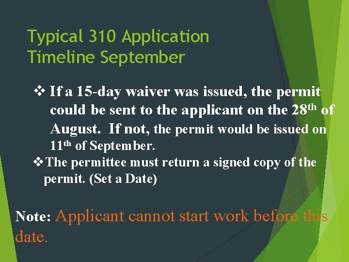Typical 310 Application Timeline September v If a 15 -day waiver was issued, the