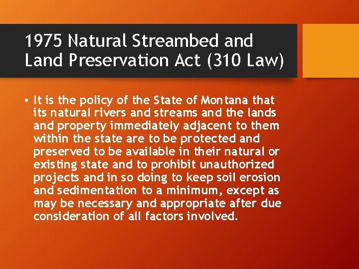 1975 Natural Streambed and Land Preservation Act (310 Law) • It is the policy