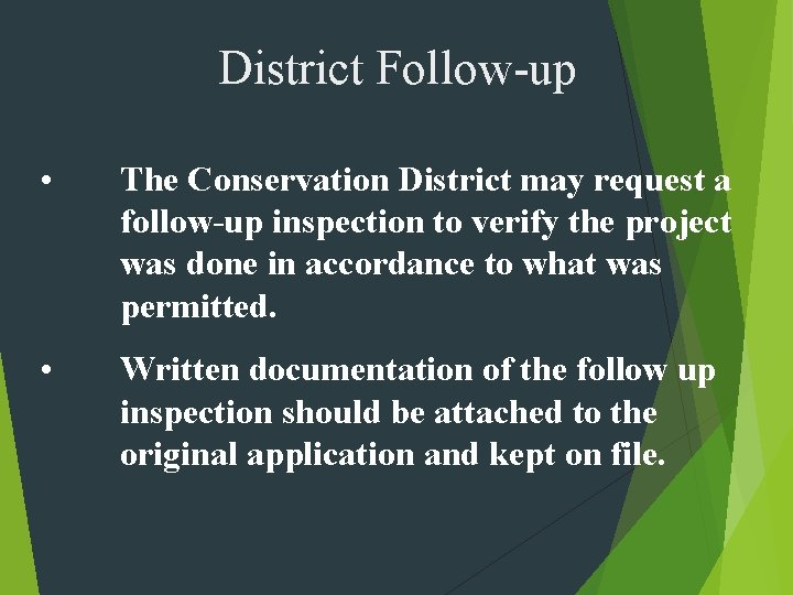 District Follow-up • The Conservation District may request a follow-up inspection to verify the