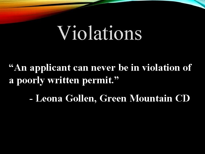 """Violations """"An applicant can never be in violation of a poorly written permit. """""""