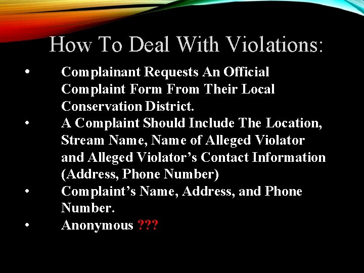 How To Deal With Violations: • • Complainant Requests An Official Complaint Form From