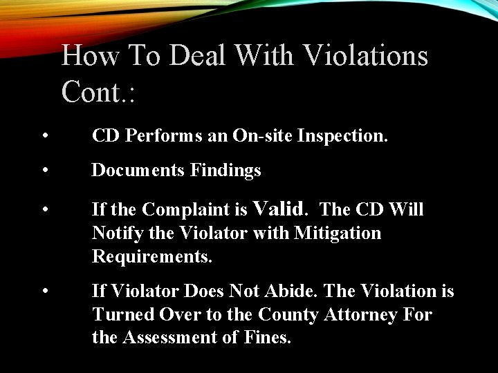 How To Deal With Violations Cont. : • CD Performs an On-site Inspection. •