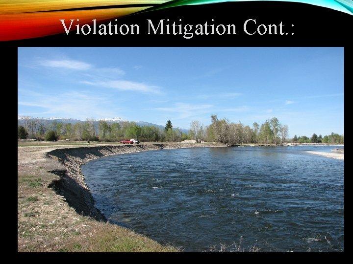 Violation Mitigation Cont. :